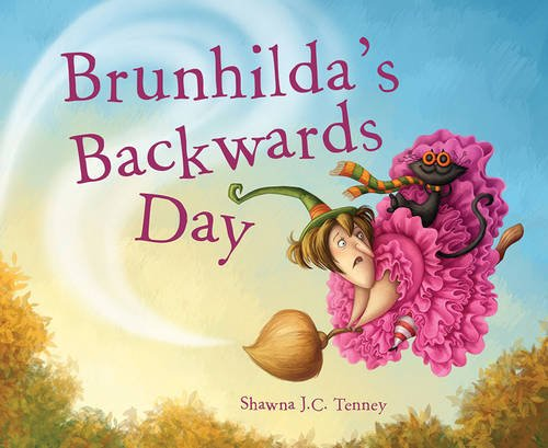 Brunhilda's Backwards Day by Shawna J. C. Tenney