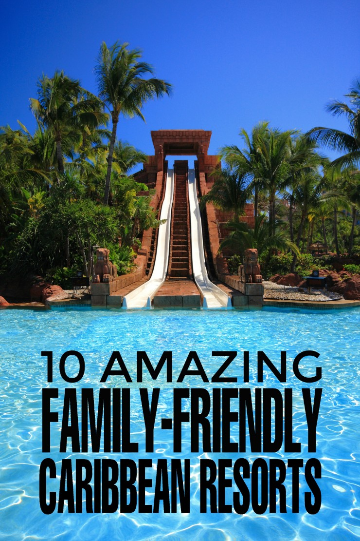 10 Amazing Family-Friendly Caribbean Resorts