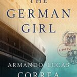 The German Girl: A Novel by Armando Lucas Correa