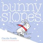 Bunny Slopes by Claudia Rueda & The Wish Tree by Kyo Maclear