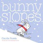 Bunny Slopes by Claudia Rueda & The Wish Tree by Kyo Maclear