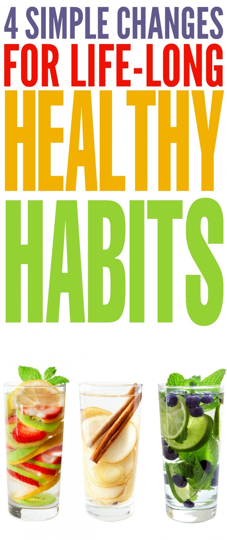 4 Simple Changes for Life-Long Healthy Habits