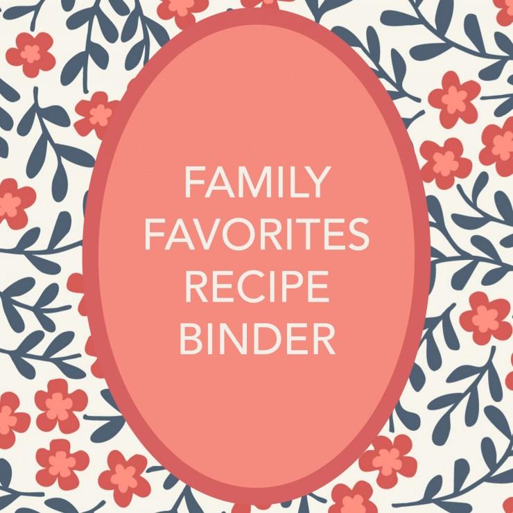 Family Favourites Recipe Binder Printable Sheets