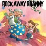 Rock Away Granny by Dandi Daley Mackall