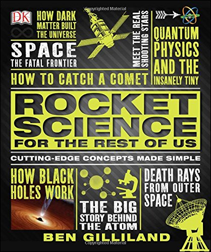 Rocket Science for the Rest of Us by Ben Gilliland