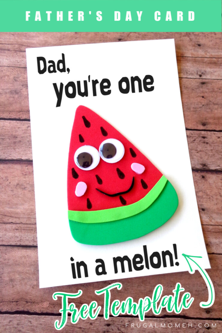 ThisDIY Father's Day Watermelon Card is the perfect way to show Dad that he is ONE IN A MELON! So punny, just like Dad!