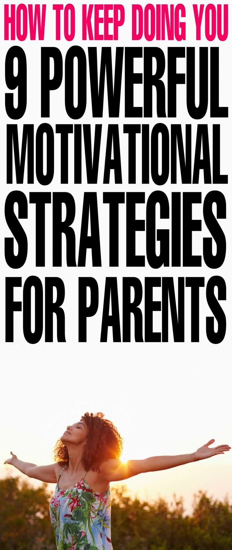 How to Keep Doing You: 9 Powerful Motivational Strategies for Parents