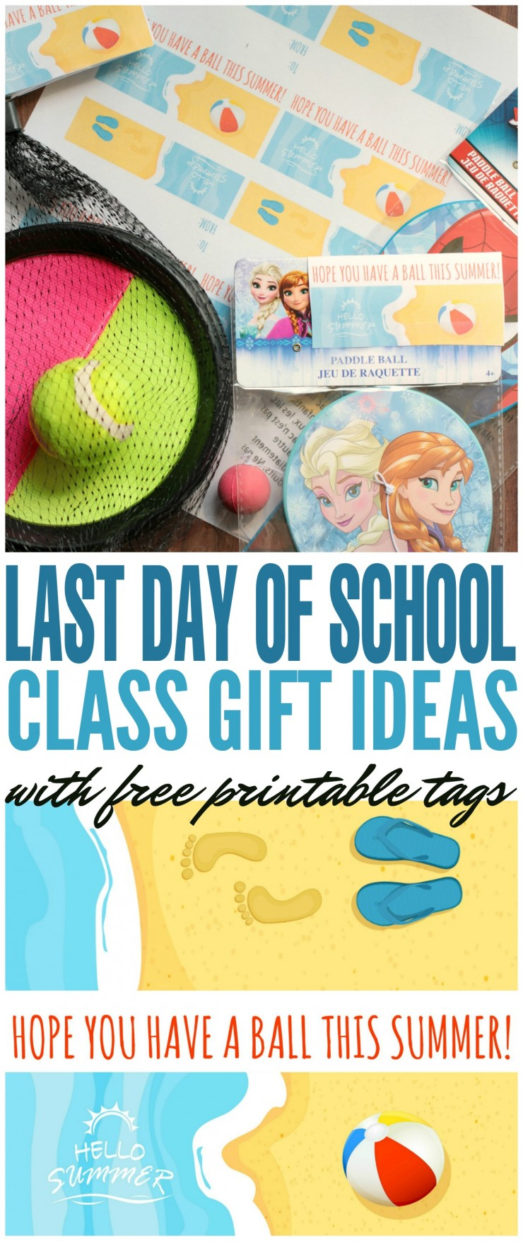 Have your child wish their friends to have a ball this summer with these fun and free printable Last Day of School Class Gift tags plus gift ideas!
