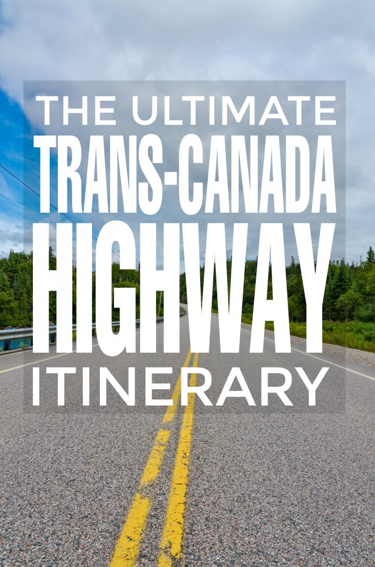 The Ultimate Trans-Canada Highway Itinerary