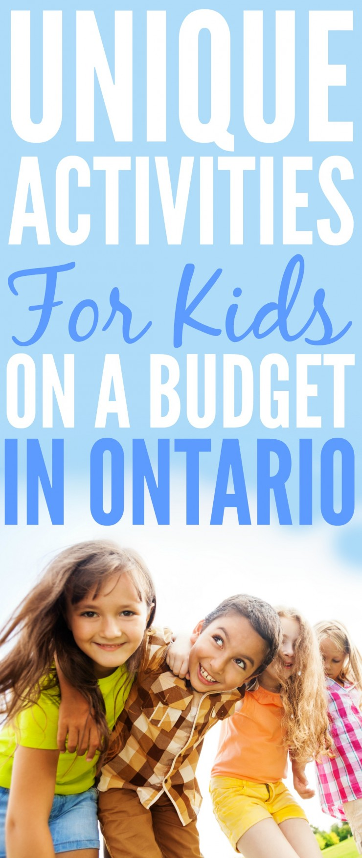 Treating your kids to fun, affordable activities can be a challenge! Your pocketbook doesn't have to suffer in Ontario with these Unique Activities for Kids on a Budget