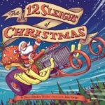 The 12 Sleighs of Christmas by Sherri Duskey Rinker