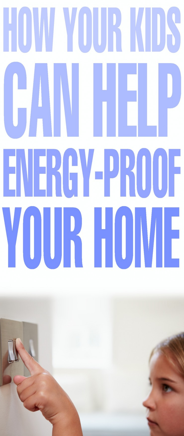 How Your Kids Can Help Energy-Proof Your Home