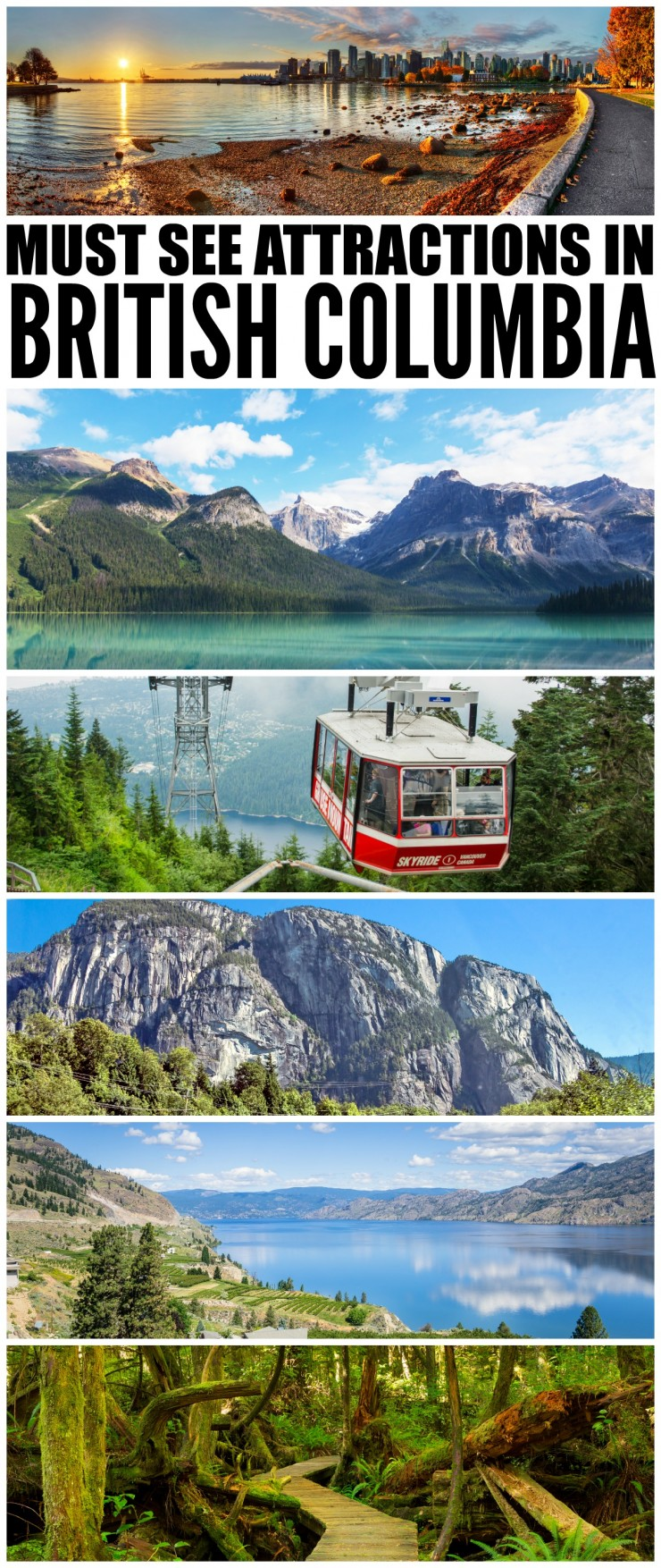 British Columbia is very easily one of the most amazing and beautiful places on earth. With hundreds of must visit landmarks and attractions spread across the province, B.C offers a year-round history lesson, a variety of different activities and exciting entertainment.