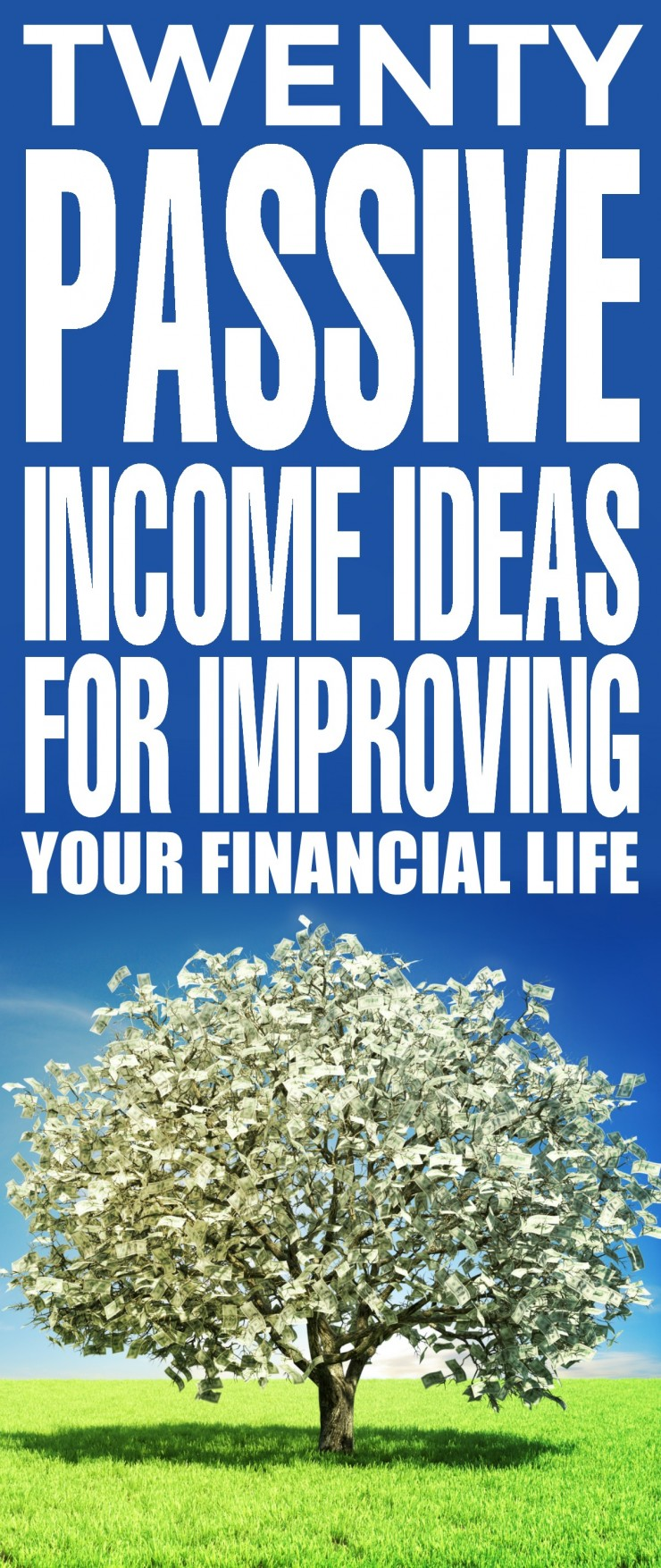 20 Passive Income Ideas that Will Improve Your Financial Life