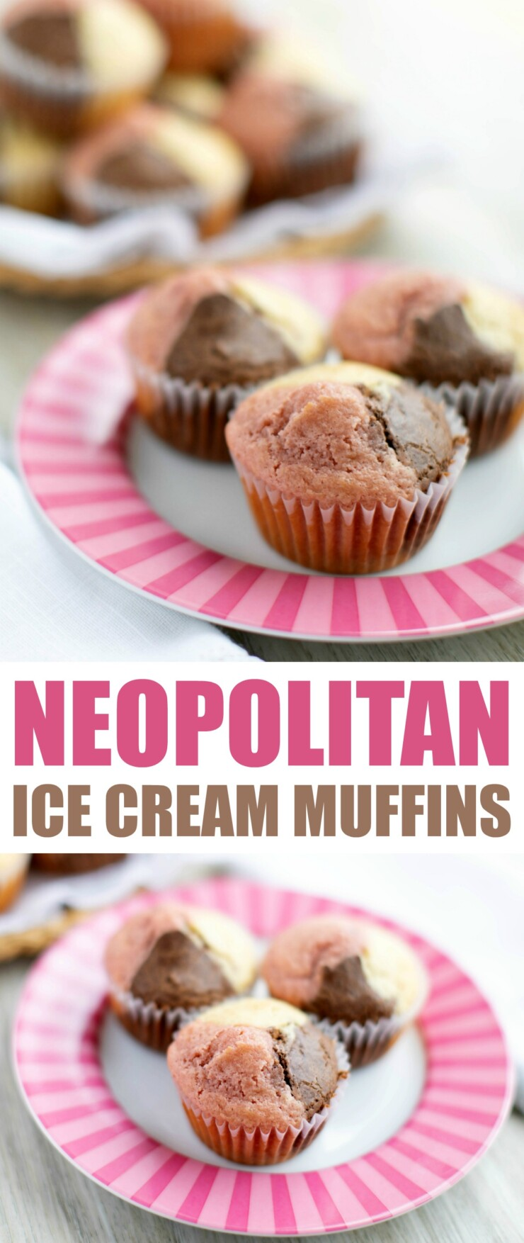 These whimsical Neapolitan Ice Cream Muffins are fluffy and full of the amazing flavours of  chocolate, vanilla and fresh strawberry.