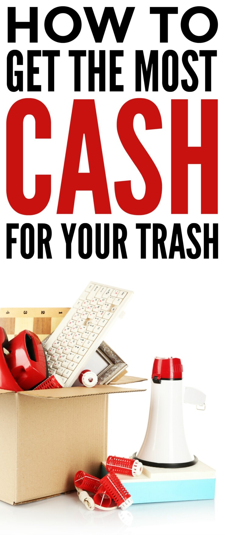 How to Get the Most Cash for Your Trash
