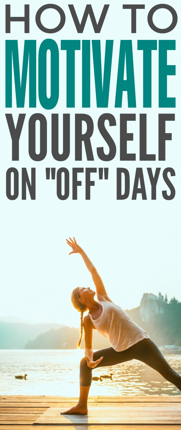 "There are several ways to motivate yourself on ""off"" days, to get yourself moving forward, leaving your mundane mood behind."