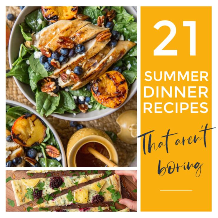 21 of the BEST Easy Summer Dinner Recipes