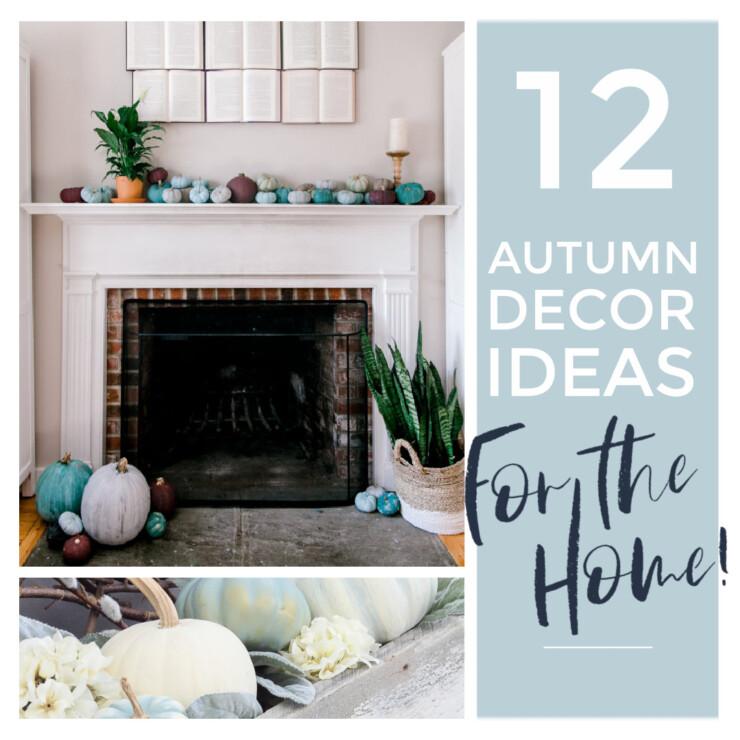 Fall Décor Ideas for the Home